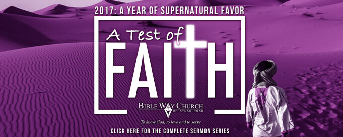 A Test of Faith - January 2017 Sermon Series | Bible Way